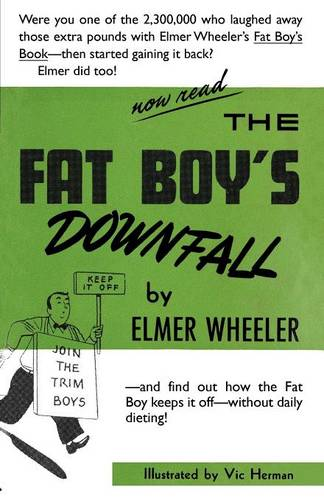 The Fat Boy's Downfall and How Elmer Learned to Keep It Off (Paperback)
