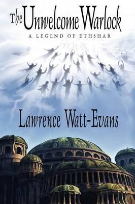 The Unwelcome Warlock: A Legend of Ethshar (Paperback)