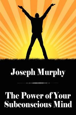 The Power of Your Subconscious Mind (Paperback)