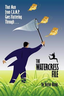 The Watercress File: Being the Further Adventures of That Man from C.A.M.P. (Paperback)