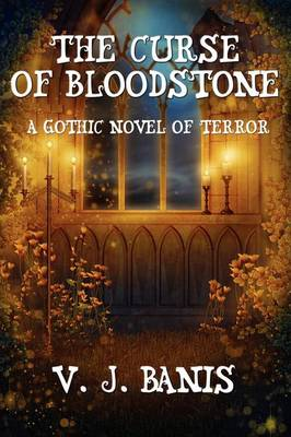The Curse of Bloodstone: A Gothic Novel of Terror (Paperback)