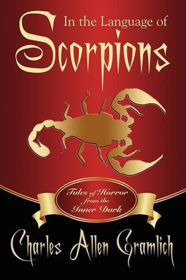 In the Language of Scorpions: Tales of Horror from the Inner Dark (Paperback)