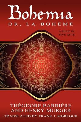 Bohemia; Or, La Boheme: A Play in Five Acts (Paperback)