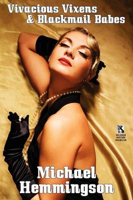 Vivacious Vixens & Blackmail Babes: Tales of Erotic Noir / Violence Is the Only Solution: 3 Vic Powers Crime Tales (Wildside Mystery Double #9) (Paperback)