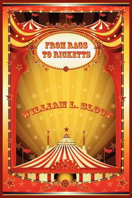 From Rags to Ricketts and Other Essays on Circus History (Paperback)