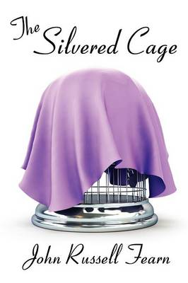 The Silvered Cage: A Scientific Murder Mystery (Paperback)