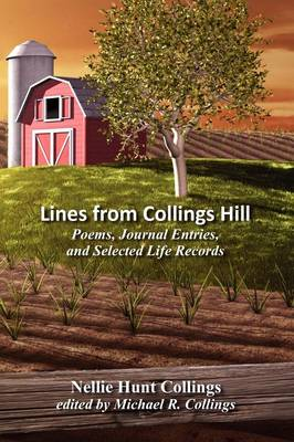 Lines from Collings Hill: Poems, Journal Entries, and Selected Life Records (Paperback)