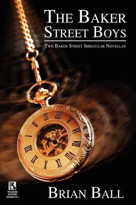 The Baker Street Boys: Two Baker Street Irregulars Novellas / Time for Murder: Macabre Crime Stories (Wildside Mystery Double #11) (Paperback)