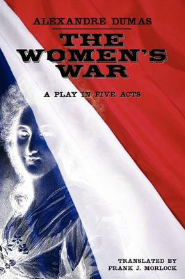 The Women's War: A Play in Five Acts (Paperback)