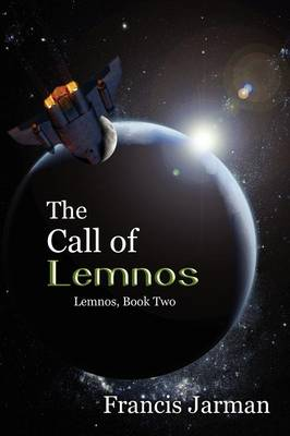 The Call of Lemnos: A Science Fiction Novel: Lemnos, Book Two (Paperback)