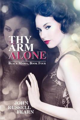 Thy Arm Alone: A Classic Crime Novel: Black Maria, Book Four (Paperback)