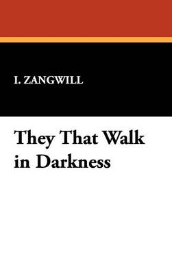 They That Walk in Darkness (Hardback)
