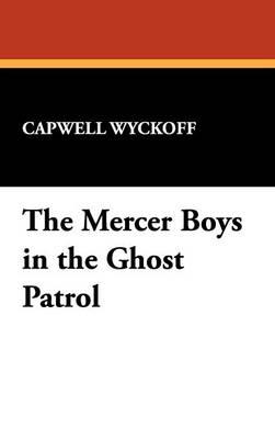 The Mercer Boys in the Ghost Patrol (Hardback)