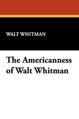 The Americanness of Walt Whitman (Paperback)
