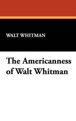 The Americanness of Walt Whitman (Hardback)