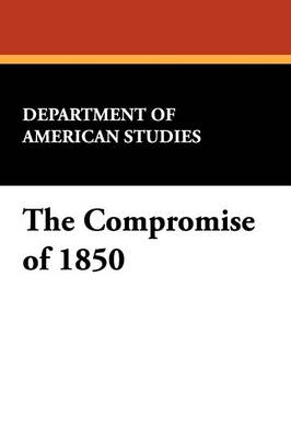 The Compromise of 1850 (Paperback)