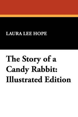 The Story of a Candy Rabbit: Illustrated Edition (Paperback)