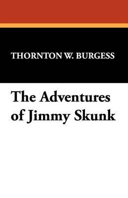 The Adventures of Jimmy Skunk (Paperback)