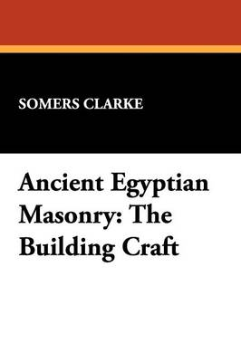 Ancient Egyptian Masonry: The Building Craft (Paperback)