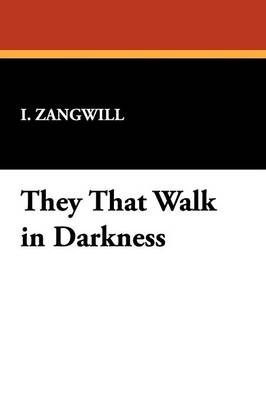 They That Walk in Darkness (Paperback)