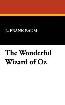 The Wonderful Wizard of Oz (Hardback)