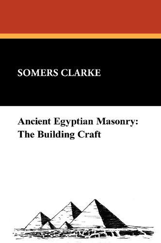 Ancient Egyptian Masonry: The Building Craft (Hardback)