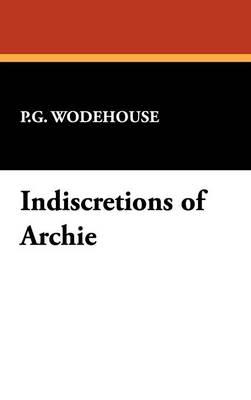 Indiscretions of Archie (Hardback)