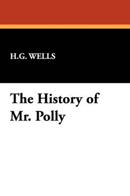 The History of Mr. Polly (Hardback)