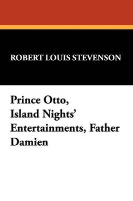 Prince Otto, Island Nights' Entertainments, Father Damien (Paperback)