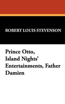 Prince Otto, Island Nights' Entertainments, Father Damien (Hardback)