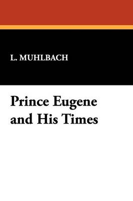 Prince Eugene and His Times (Paperback)
