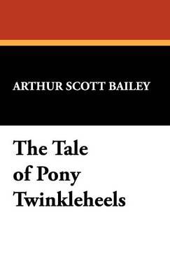 The Tale of Pony Twinkleheels (Hardback)