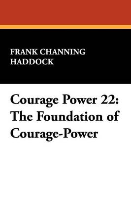 Courage Power 22: The Foundation of Courage-Power (Paperback)