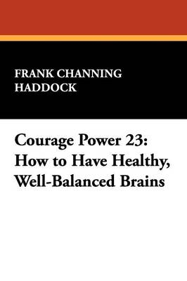 Courage Power 23: How to Have Healthy, Well-Balanced Brains (Paperback)