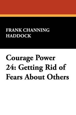 Courage Power 24: Getting Rid of Fears about Others (Paperback)