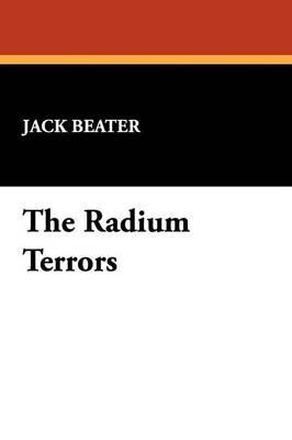The Radium Terrors (Paperback)