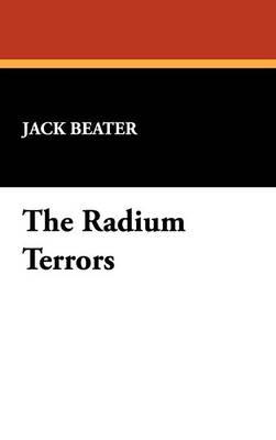 The Radium Terrors (Hardback)