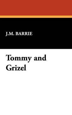 Tommy and Grizel (Hardback)