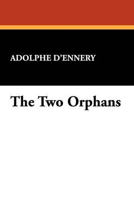 The Two Orphans (Paperback)