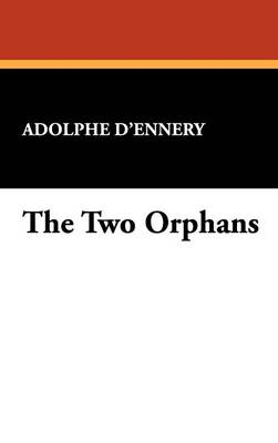 The Two Orphans (Hardback)