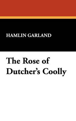 The Rose of Dutcher's Coolly (Hardback)