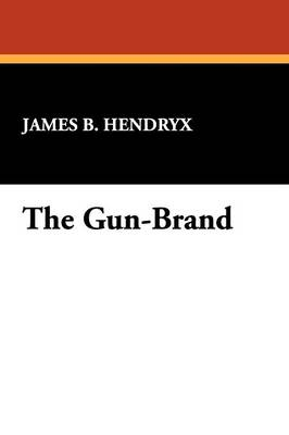 The Gun-Brand (Paperback)