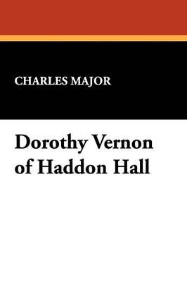 Dorothy Vernon of Haddon Hall (Paperback)