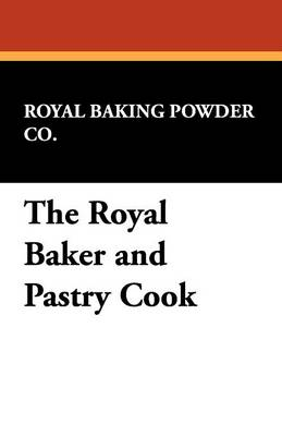 The Royal Baker and Pastry Cook (Paperback)