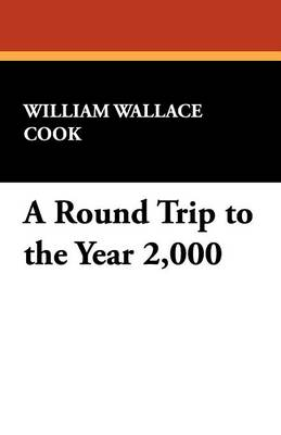 A Round Trip to the Year 2,000 (Paperback)
