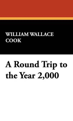 A Round Trip to the Year 2,000 (Hardback)