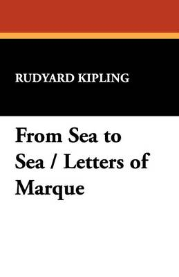 From Sea to Sea / Letters of Marque (Paperback)