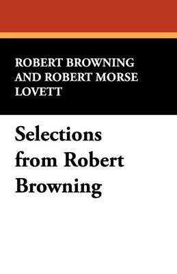 Selections from Robert Browning (Paperback)