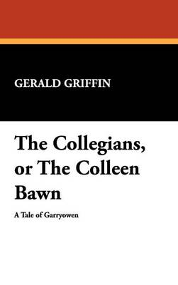 The Collegians, or the Colleen Bawn (Hardback)