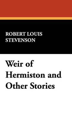 Weir of Hermiston and Other Stories (Hardback)